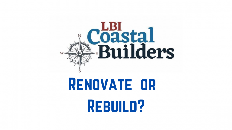 RENOVATE OR BUILD NEW ON LBI